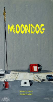 couverture Moondog - dessins et textes Julien Chabot